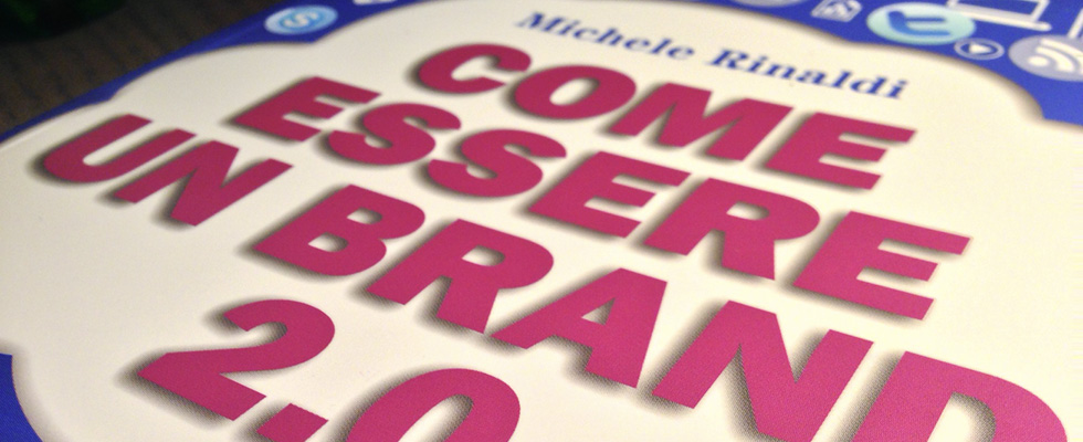Michele Rinaldi: essere un brand 2.0