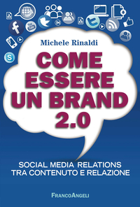 Come essere un brand 2.0. Social media relations tra contenuto e relazione